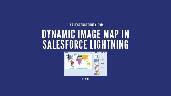 Dynamic Image Map In SalesforceCodex